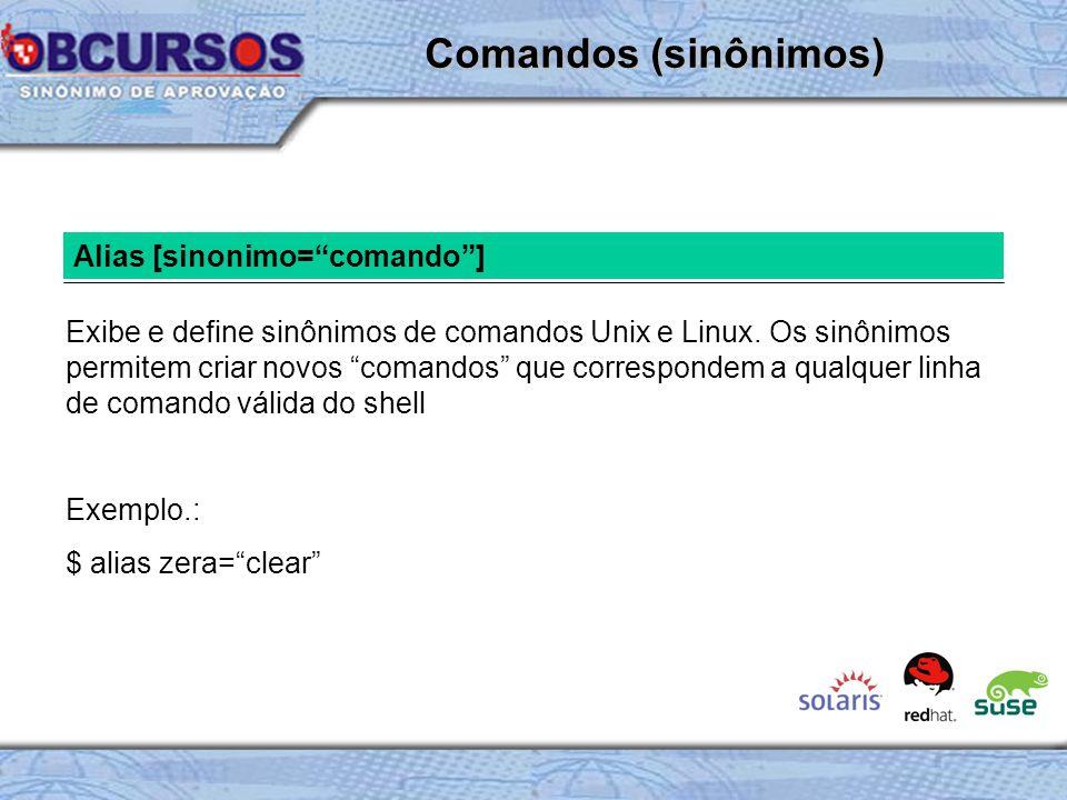 Comandos (sinônimos) Alias [sinonimo= comando ]